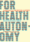 For Health Autonomy: Horizons of Care Beyond Austerity--Reflections from Greece Cover Image