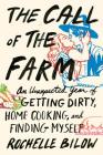 The Call of the Farm: An Unexpected Year of Getting Dirty, Home Cooking, and Finding Myself Cover Image