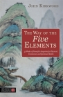 The Way of the Five Elements: 52 Weeks of Powerful Acupoints for Physical, Emotional, and Spiritual Health Cover Image