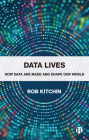 Data Lives: How Data Are Made and Shape Our World Cover Image