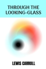 Through the Looking-Glass Cover Image