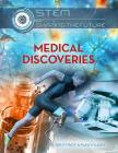 Medical Discoveries (Stem: Shaping the Future #4) Cover Image