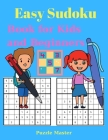 Easy Sudoku Book for Kids and Beginners - Large Print 200 Sudoku Puzzles with Solution Cover Image