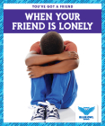 When Your Friend Is Lonely Cover Image
