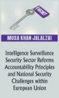 Intelligence Surveillance, Security Sector Reforms, Accountability Principles and National Security Challenges within European Union Cover Image