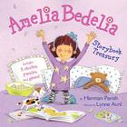 Amelia Bedelia Storybook Treasury: Amelia Bedelia's First Day of School; Amelia Bedelia's First Field Trip; Amelia Bedelia Makes a Friend; Amelia Bede Cover Image