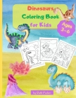 Dinosaurs Coloring Book for Kids: A Fun Coloring Book for Kids - 8.5 x 11 inches, 35 Big Pages to Color and Learn About Dinosaurs Cover Image