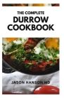The Complete Durrow Cookbook: The Complete Guide and Recipes to Keep You Healthy Cover Image