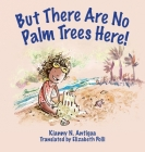 But There Are No Palm Trees Here! Cover Image