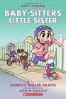 Karen's Roller Skates (Baby-sitters Little Sister Graphic Novel #2): Graphix Book (Adapted edition) (Baby-Sitters Little Sister Graphix #2) Cover Image