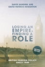 Losing an Empire, Finding a Role: British Foreign Policy Since 1945 Cover Image