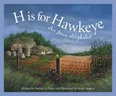 H Is for Hawkeye: An Iowa Alphabet (Discover America State by State) Cover Image