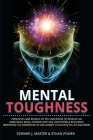 Mental Toughness: Principles and Models of Self-Discipline to Develop an Unbeatable Mind, Extreme Grit and Unstoppable Resilience, Impro Cover Image