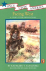 Facing West: A Story of the Oregon Trail (Once Upon America) Cover Image