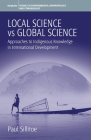 Local Science Vs Global Science: Approaches to Indigenous Knowledge in International Development (Environmental Anthropology and Ethnobiology #4) Cover Image