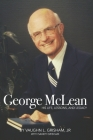 George McLean: His Life, Lessons, and Legacy Cover Image