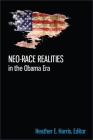 Neo-Race Realities in the Obama Era Cover Image