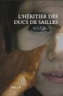 L'héritier des ducs de Sailles Cover Image