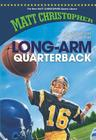 Long-Arm Quarterback (New Matt Christopher Sports Library (Library)) Cover Image