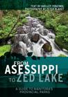 From Asessippi to Zed Lake: A Guide to Manitoba's Provincial Parks Cover Image