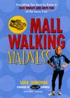 Mall Walking Madness: Everything You Need To Know To Lose Weight And Have Fun At The Same Time Cover Image