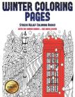 Stress Relief Coloring Books (Winter Coloring Pages): Winter Coloring Pages: This Book Has 30 Winter Coloring Pages That Can Be Used to Color In, Fram Cover Image
