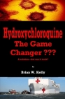 Hydroxychloroquine: The Game Changer Cover Image
