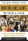 Tales from the New Orleans Saints Sideline: A Collection of the Greatest Saints Stories Ever Told Cover Image