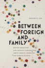 Between Foreign and Family: Return Migration and Identity Construction among Korean Americans and Korean Chinese (Asian American Studies Today) Cover Image