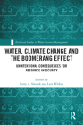 Water, Climate Change and the Boomerang Effect: Unintentional Consequences for Resource Insecurity Cover Image