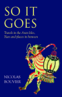 So It Goes: Travels in the Aran Isles, Xian and Places in Between Cover Image
