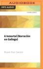 A Inmortal (Narración En Gallego): Premio Edebé de Literatura Infantil 2017 Cover Image