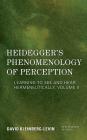 Heidegger's Phenomenology of Perception: Learning to See and Hear Hermeneutically, Volume II (New Heidegger Research) Cover Image