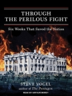 Through the Perilous Fight: Six Weeks That Saved the Nation Cover Image