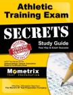 Athletic Training Exam Secrets Study Guide: Nata Test Review for the National Athletic Trainers' Association Board of Certification Exam Cover Image