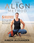 The Align Method: 5 Movement Principles for a Stronger Body, Sharper Mind, and Stress-Proof Life Cover Image
