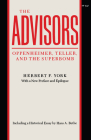 The Advisors: Oppenheimer, Teller, and the Superbomb (Stanford Nuclear Age) Cover Image