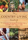 The Country Living Handbook: A Back-to-Basics Guide to Living Off the Land (Handbook Series) Cover Image