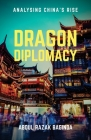 Dragon Diplomacy: Analysing China's Rise Cover Image
