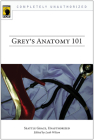 Grey's Anatomy 101: Seattle Grace, Unauthorized (Smart Pop) Cover Image