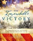 The Improbable Victory: The Campaigns, Battles and Soldiers of the American Revolution, 1775–83: In Association with The American Revolution Museum at Yorktown Cover Image