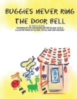 Buggies Never Ring The Door Bell: A story inspired by a 5 year old visiting her Granny Cover Image