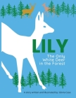 Lily: The Only White Deer in the Forest Cover Image