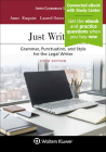 Just Writing: Grammar, Punctuation, and Style for the Legal Writer (Aspen Coursebook) Cover Image