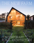 The New Farm: Contemporary Rural Architecture Cover Image