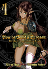 How to Build a Dungeon: Book of the Demon King Vol. 4 Cover Image