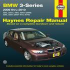 BMW 3-Series 2006 thru 2010: 325i, 325xi, 330i, 330xi (2006), 328i, 328xi (2007 thru 2010) (Haynes Repair Manual) Cover Image