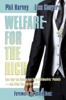 Welfare for the Rich: How Your Tax Dollars End Up in Millionaires' Pockets—And What You Can Do About It Cover Image