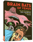 Brain Bats of Venus: The Life and Comics of Basil Wolverton Vol. 2 (1942-1952) Cover Image