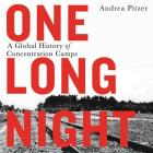 One Long Night: A Global History of Concentration Camps Cover Image